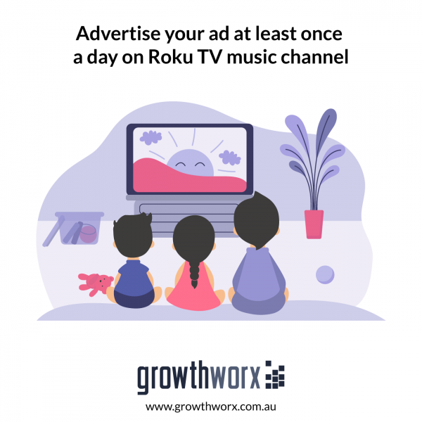 Advertise your ad at least once a day on Roku TV music channel 1