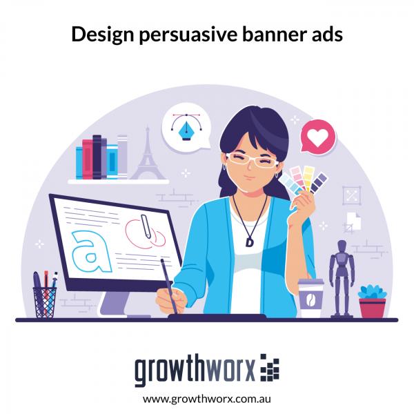 Design persuasive banner ads 1