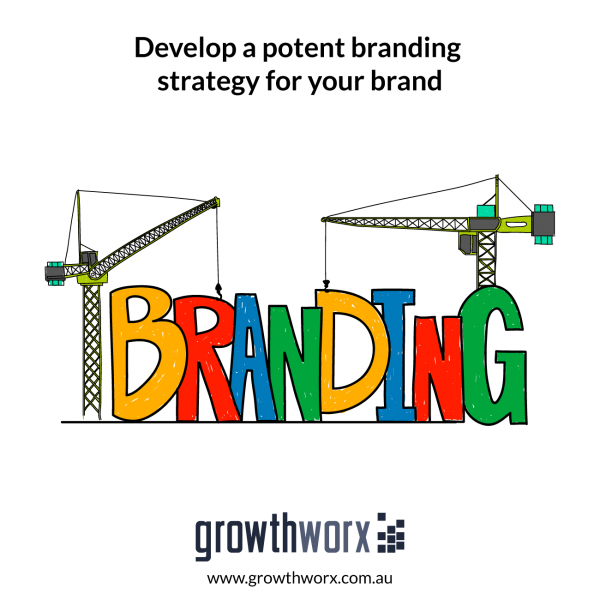 Develop a potent branding strategy for your brand 1
