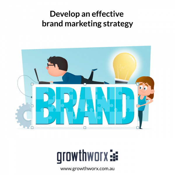Develop an effective brand marketing strategy 1