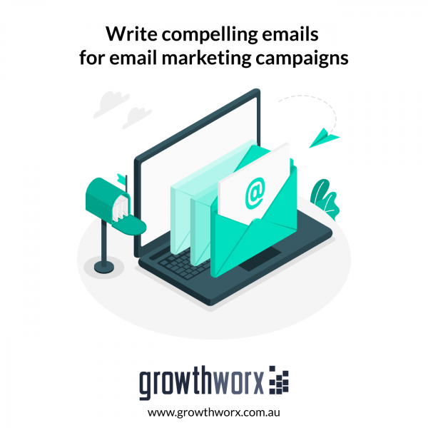 Write compelling emails for email marketing campaigns 1