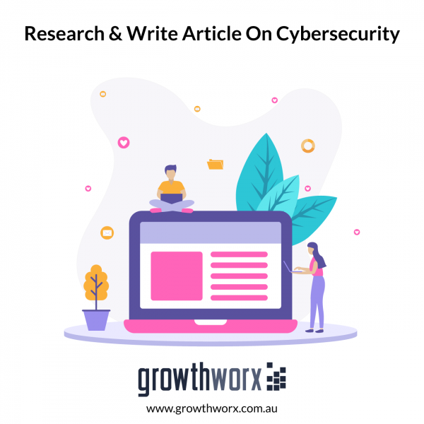 Research and write a 800 - 1500 word article on a cybersecurity topic 1