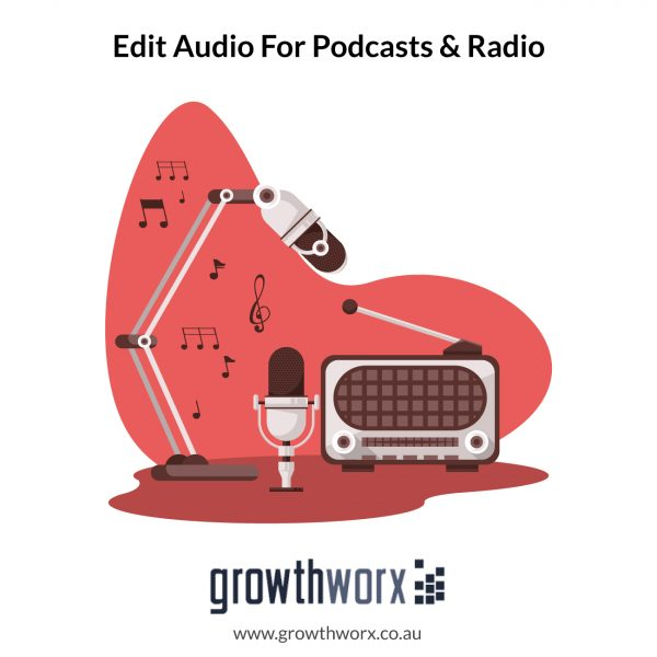 I will edit audio for podcasts, and radio 1