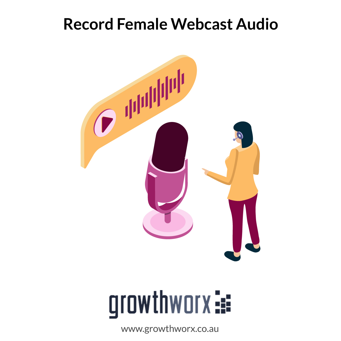 I will record your female webcast audio 1