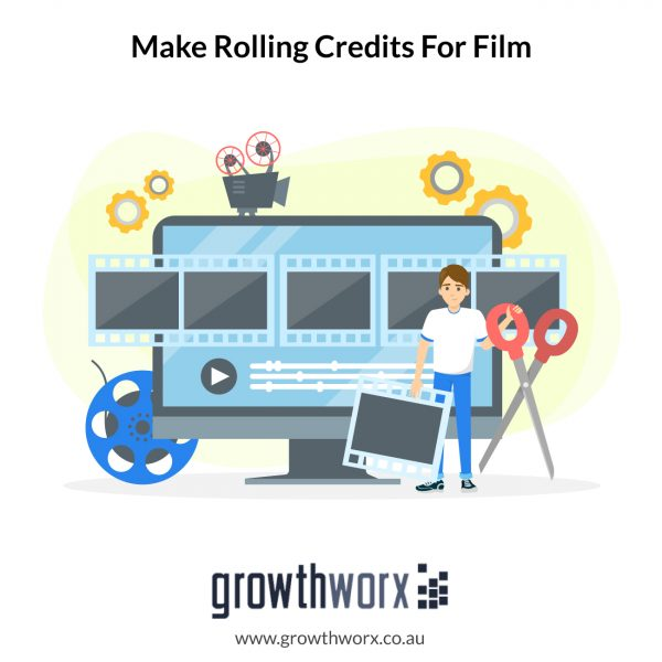 We will make you a rolling credits for your film 1