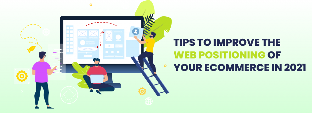 Tips to improve the web positioning of your ecommerce in 2021 3